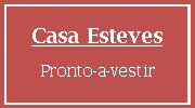 Casa Esteves - Pronto a Vestir